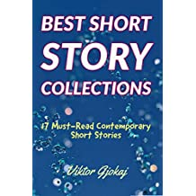 BEST SHORT STORY COLLECTIONS: 17 Must-Read Contemporary Short Stories (SHORT STORY FICTION BOOKS Book 2) (English Edition)