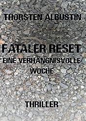 Fataler Reset: Eine verhängnisvolle Woche (German Edition)