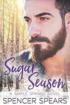 Sugar Season (Maple Springs Book 3) (English Edition) par [Spears, Spencer]