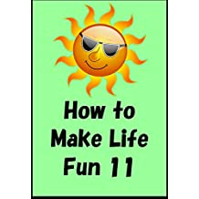 How to make life fun and good 11 (Japanese Edition)