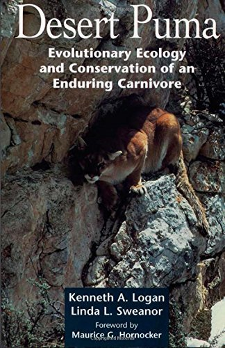 Desert Puma: Evolutionary Ecology And Conservation Of An Enduring Carnivore by Kenneth A. Logan (2001-08-01)
