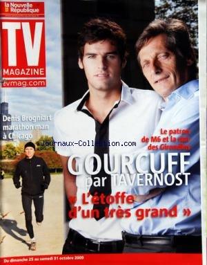 TV MAGAZINE LA NOUVELLE REPUBLIQUE [No 1186] du 24/10/2009 - GOURCUFF PAR TAVERNOST / L'ETOFFE D'UN TRES GRAND -DENIS BROGNIART MARATHON MAN A CHICAGO par Collectif