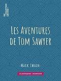 Les Aventures de Tom Sawyer (Classiques Jeunessse) - Format Kindle - 9782346138425 - 2,99 €
