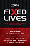 Fixed Lives: True life changing stories from the world of addiction