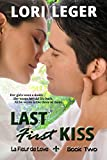 Last First Kiss: La Fleur de Love: Book Two