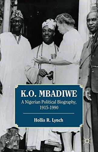 K. O. Mbadiwe: A Nigerian Political Biography, 1915-1990 (English Edition)