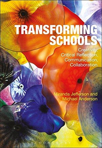 Transforming Schools: Creativity, Critical Reflection, Communication, Collaboration