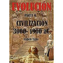 CIVILIZACIÓN- 3000- 1900 aC. (EVOLUCIÓN nº 6)