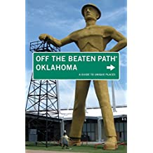 Oklahoma Off the Beaten Path®: A Guide To Unique Places, Seventh Edition (Off the Beaten Path Series)