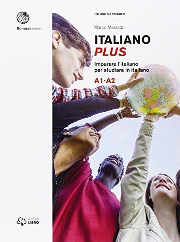 Italiano plus. Imparare l'italiano per studiare in italiano. Livello A1-A2