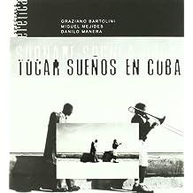Suonare sogni a Cuba. Tocar sueños en Cuba. Con CD audio (Eretica speciale)