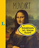 MundArt - Schwäbisch ist (k)eine Kunst! (Mundart – … ist (k)eine Kunst)