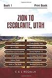 Zion to Escalante, Utah: Zion, Cedar Breaks, Kodachrome, Bryce, Escalante, Grand Staircase, Canyonlands Island In the Sky