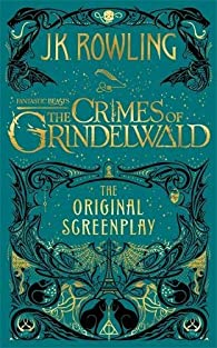 Fantastic Beasts: The Crimes Of Grindelwald par J.K. Rowling