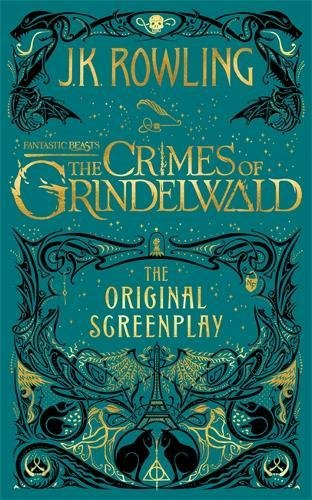 Fantastic Beasts: The Crimes Of Grindelwald (Fantastic Beasts/Grindelwald) por J. K. Rowling