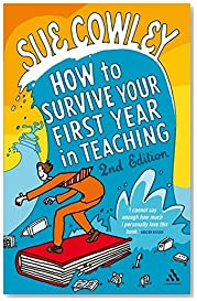 How to Survive Your First Year in Teaching 2nd Edition