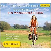 Deutschland. Ein Wandermärchen - Das Hörbuch: Ein akustischer Reisebericht (Digipak-Version inkl. 8 seitiges Booklet) (Bössen und Endres)
