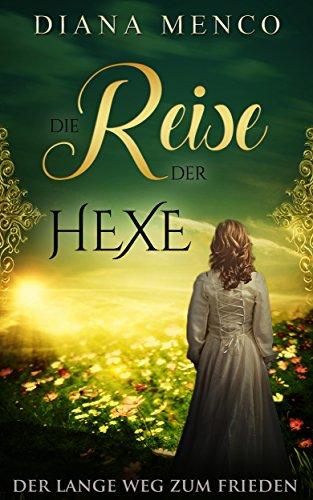 Die Reise der Hexe: Der lange Weg zum Frieden 3 (German Edition) par Diana Menco