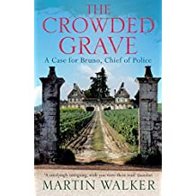 The Crowded Grave: escape to the beautiful south of France with this charming mystery (Bruno Chief of Police Book 4) (English Edition)