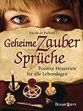 Geheime Zaubersprüche: Positive Hexereien für alle Lebenslagen