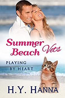 Summer Beach Vets: Playing by Heart by [Hanna, H.Y.]
