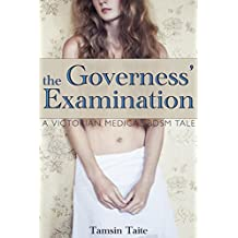 The Governess' Examination: A Victorian Medical BDSM Tale (A Victorian BDSM Erotic Romance Book 1) (English Edition)