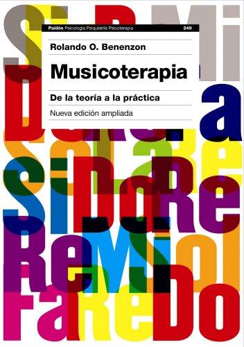 Musicoterapia: De la teoría a la práctica. Nueva edición ampliada (Psicología Psiquiatría Psicoterapia)