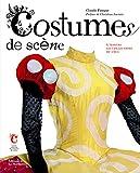 Costumes de scène. A travers les collections du Centre national du CNCS