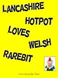 Lancashire Hotpot Loves Welsh Rarebit by Ryan Thomas