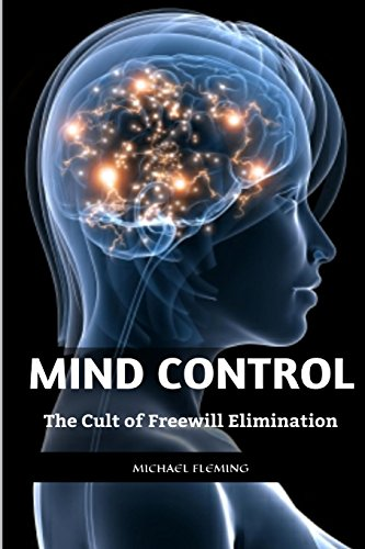 Mind Control: The Cult of Freewill Elimination PDF Books