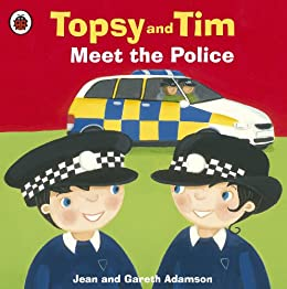 Topsy and Tim: Meet the Police by [Adamson, Jean]