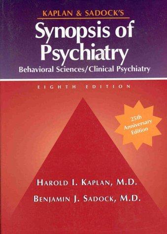 Kaplan and Sadock's Synopsis of Psychiatry: Behavioral Sciences, Clinical Psychiatry by Benjamin J. Sadock (1998-01-15)