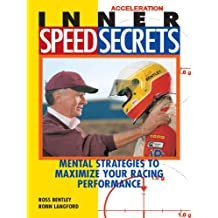 Inner Speed Secrets: Mental Strategies to Maximize Your Racing Performance