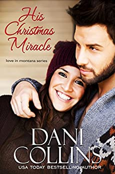 His Christmas Miracle (Love in Montana Book 5) by [Collins, Dani]