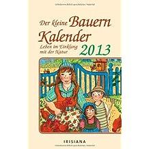 Bauernkalender für jeden Tag 2013 Kalender: Leben im Einklang mit der Natur