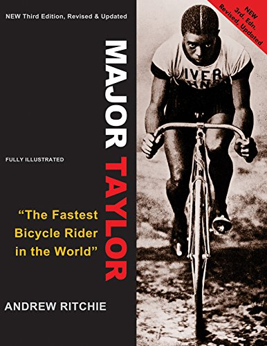 Major Taylor: The Fastest Bicycle Racer in the World