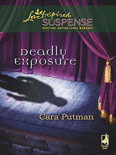 Deadly Exposure (Mills & Boon Love Inspired)