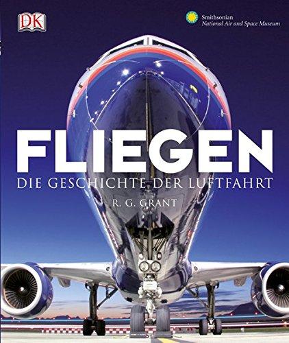Fliegen: Die Geschichte der Luftfahrt