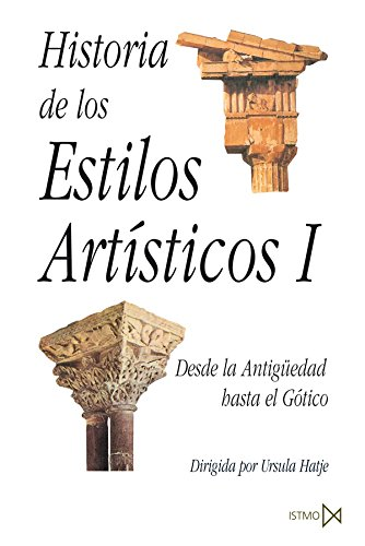 Historia de los estilos artísticos I: Desde la Antigüedad hasta el Gótico (Fundamentos)