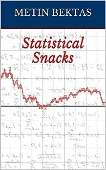 Statistical Snacks by [Bektas, Metin]