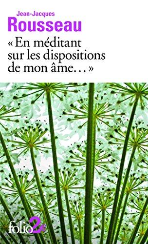 En méditant sur les dispositions de mon âme/Mon portrait par Jean-Jacques Rousseau