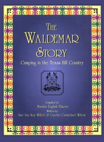 The Waldemar Story: Camping in the Texas Hill Country by Sue Van Noy Willett (1998-07-01)