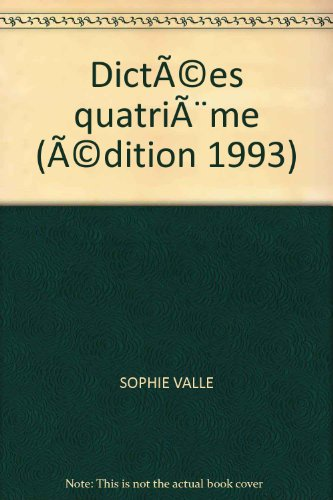 Dictées 4e : Tout le programme d'orthographe de la 4e en 70 dictées