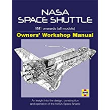 NASA Space Shuttle Manual: An Insight into the Design, Construction and Operation of the NASA Space Shuttle
