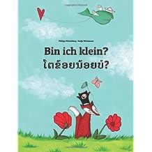 Bin ich klein? Toa khoy noy bor?: Kinderbuch Deutsch-Laotisch (bilingual/zweisprachig)