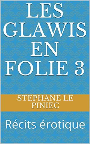 Couverture du livre Les Glawis en Folie 3: Récits érotique