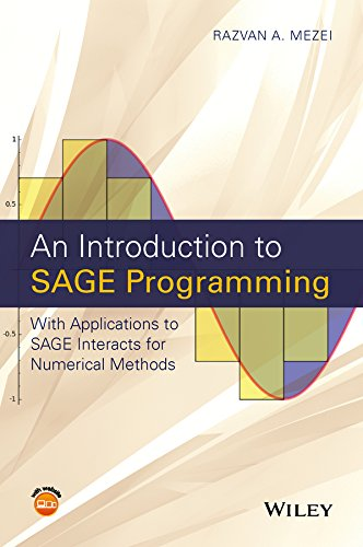 An Introduction to SAGE Programming: With Applications to SAGE Interacts for Numerical Methods