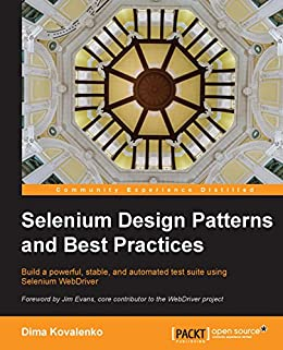 Selenium Design Patterns and Best Practices by [Kovalenko, Dima]