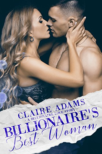 Billionaire's Best Woman - A Standalone Novel