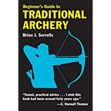 Beginner's Guide to Traditional Archery (English Edition)